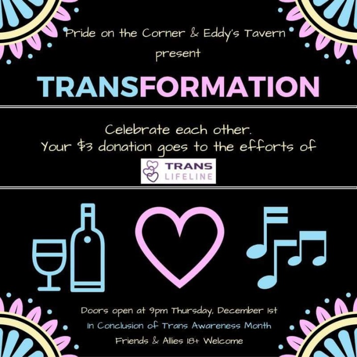 One last blowout bash before the closing of Eddy's Tavern. Two-thirds of the money raised supported Trans Lifeline!
